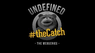 Undefined, Episode 5 - The Catch Mp3