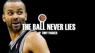 THE BALL NEVER LIES #3 - TONY PARKER
