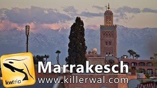 Reisereportage Marrakesch - kwtrip 33 Urlaubsvideo Dokumentation über Marokko