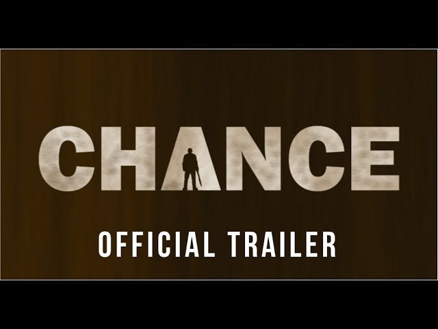 CHANCE Official Trailer #1 (2017) Narrow Street Films
