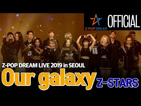 [Stage] Z-Stars 'Our Galaxy' @Z-POP Dream Live 2019 In SEOUL