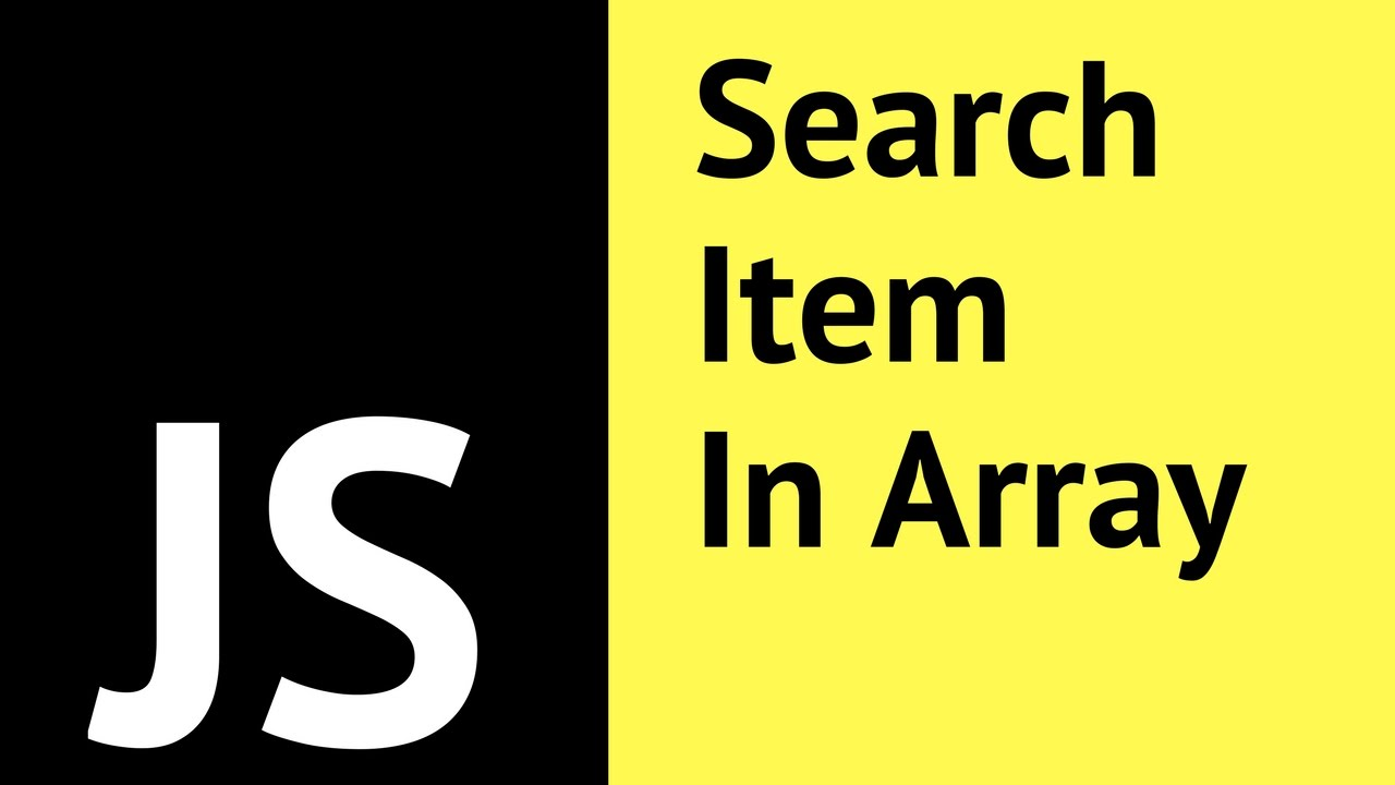 JavaScript - How To Search Element In Array Using JS [ with source code ]