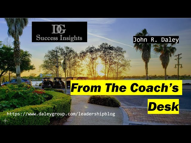 From The Coach's Desk - My Vision is to create as many Successful Leaders as possible!
