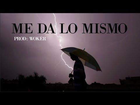 WOKER VERA - ME DA LO MISMO // 2K18