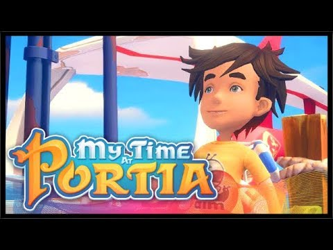 MY TIME AT PORTIA BEGINS!   My Time At Portia   Ep 1