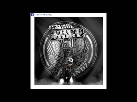 Future - Ain't No Way Around It {Prod. Mike WiLL Made It} [True Story]