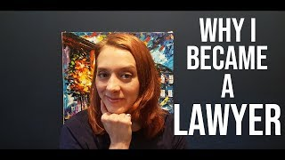 Why I Decided to Become a Lawyer (My Story)