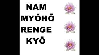 Nam myoho-renge-kyo  20minutes