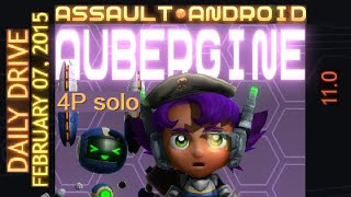 Assault Android Cactus: Aubergine vs. Daily Drive: 07-Feb-2015 (4P solo)