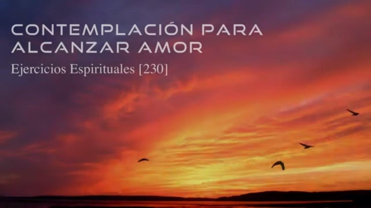 Contemplación para alcanzar amor