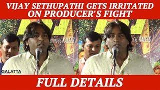 Vijay Sethupathi Gets Irritated on Vishal & Producer's Fight - Full details