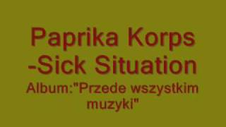 Watch Paprika Korps Sick Situation video