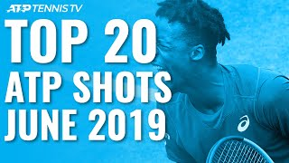 Top 20 ATP Tennis Shots from June 2019!