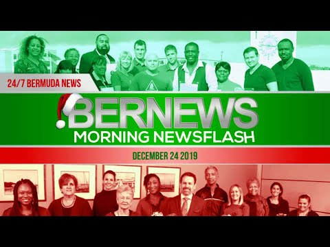 Bermuda Newsflash For Tuesday, December 24, 2019