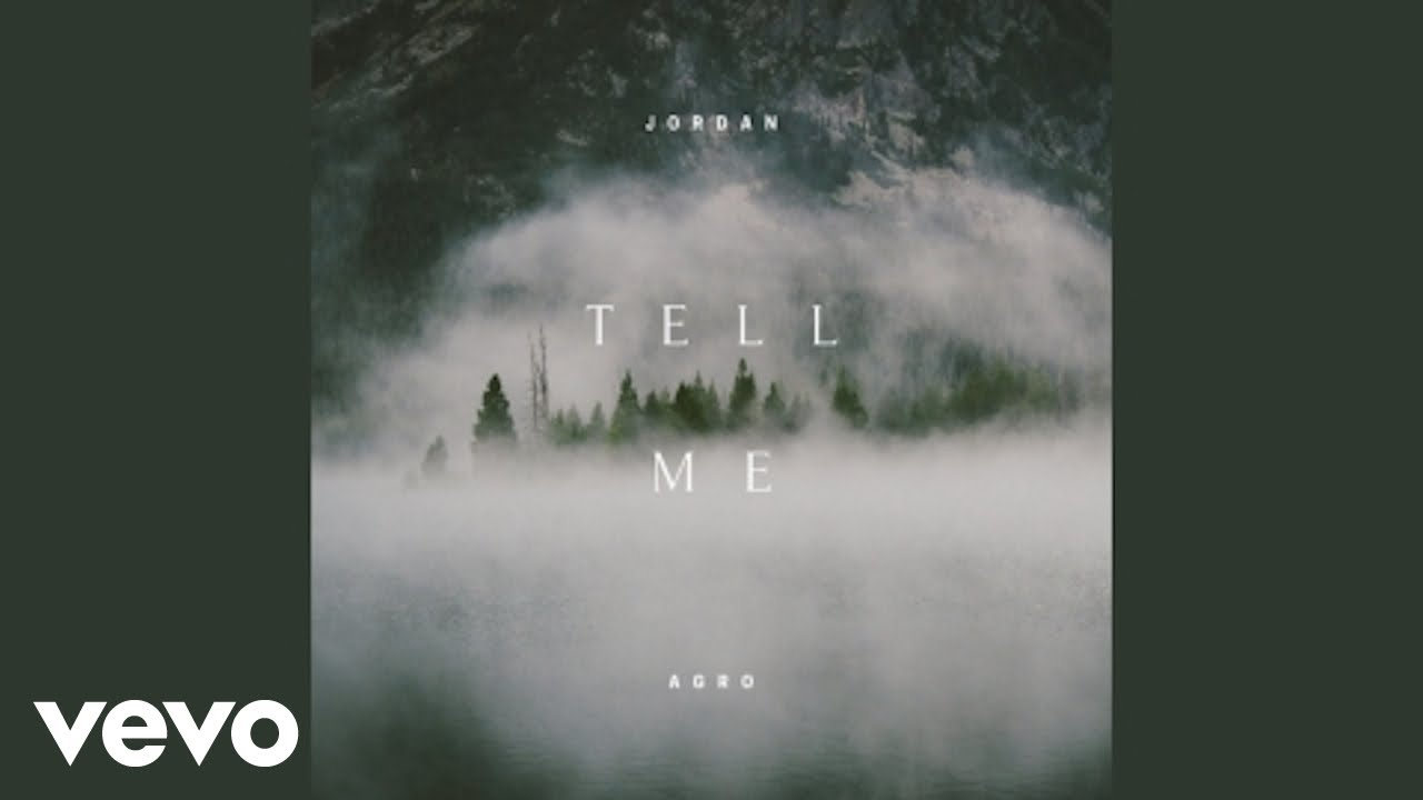 Jordan Agro - Tell Me (Audio)