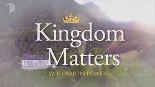 Kingdom Matters - God's Heart for Prosperity  with Martin Powell  Episode 002