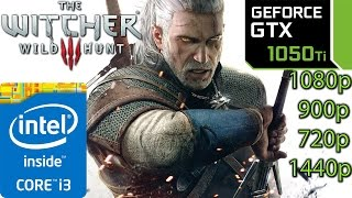 The Witcher 3 Wild Hunt: GTX 1050 ti - i3 6100 - 1080p - 1440p - 900p - 720p