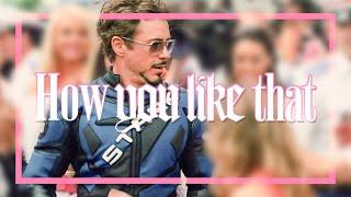 Tony Stark (Iron Man) || How You Like That