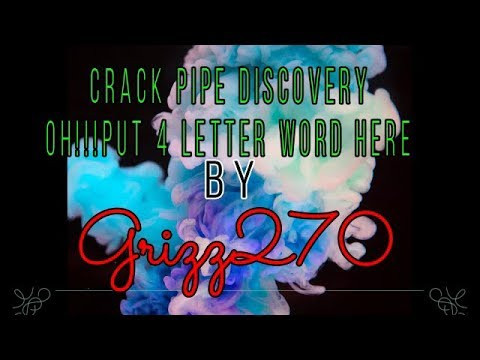 Crack Pipe Discovery