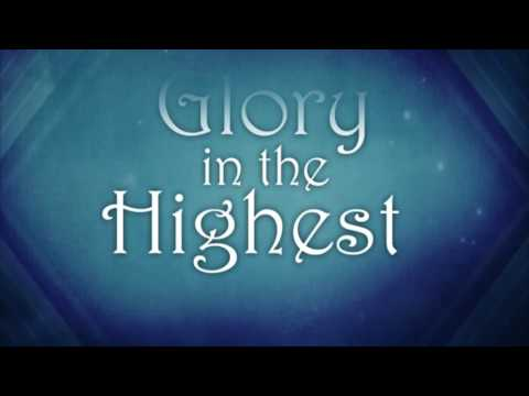 Glory in the Highest by Chris Tomlin and Matt Redman w/lyrics