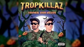 TROPKILLAZ - TROPIKAL BASS KILLERS MIXTAPE