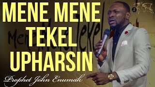 MENE MENE TEKEL UPHARSIN! | PROPHETIC WORD | 27TH APRIL 20| WITH Prophet John Enumah