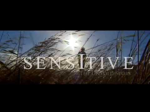 Sensitive--The Untold Story