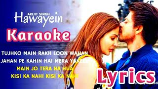 Hawayein | Karaoke with lyrics | jab harry met sejal | Arijit singh