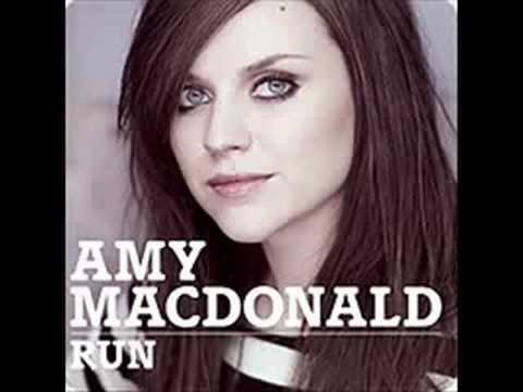 Run - Amy Macdonald ♪