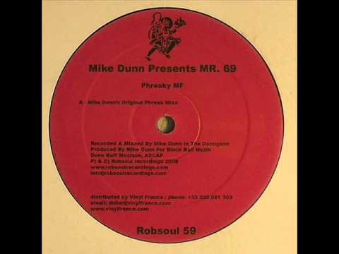 Mike Dunn Presents Mr. 69 - Phreaky MF (Mike Dunn's 'Original Phreak' Mixx)