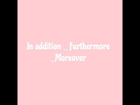 ادوات الربط الاكاديمية ( اضافة معلومات )In addition/Additionally/Furthermore/Moreover