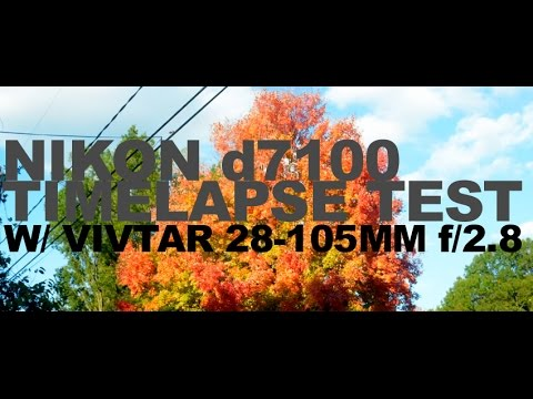 Timelapse Video Test - Nikon D7100 W/ Vivitar 28-105mm F/2.8