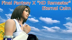 "Final Fantasy X ""HD Remaster"" - Eternal Calm Cutscenes {English, Full 1080p HD}"