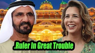 Princess Haya Husband Dubai ruler Sheikh Muhammed Maktoum in great trouble.
