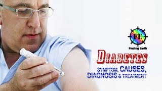 Diabetes  - Symptom, Causes, Diagnosis & Treatment (Finding Earth)