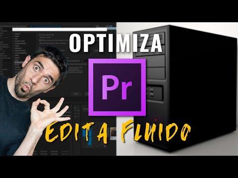 EDITA fluido OPTIMIZANDO Premiere y tu PC