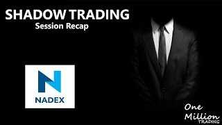 SHADOW TRADING SESSION RECAP #9 || NADEX || One Million Trading