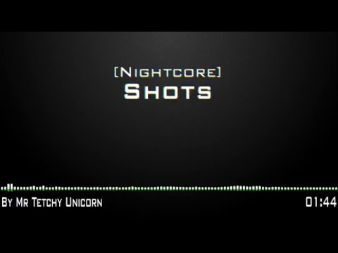 [Nightcore] Shots