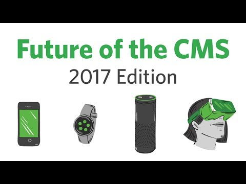 Future of the CMS, 2017 Edition