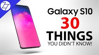 Samsung Galaxy S10 - 30 Things You Didn