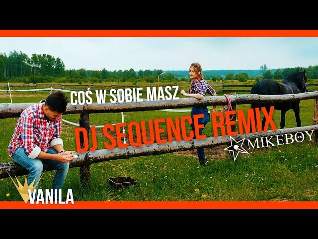 MIKEBOY - Coś w sobie masz (DJ SEQUENCE REMIX)