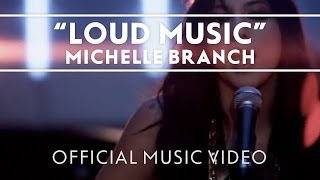 Watch Michelle Branch Loud Music video