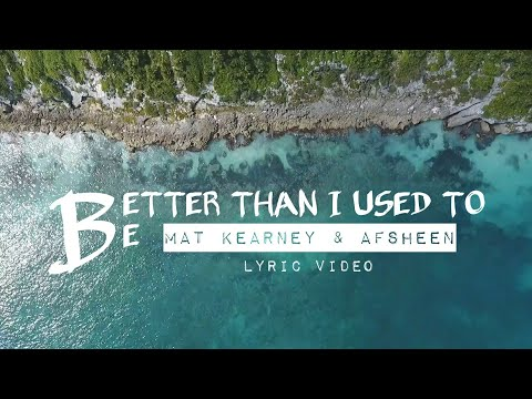 Mat Kearney & AFSHeeN - Better Than I Used...