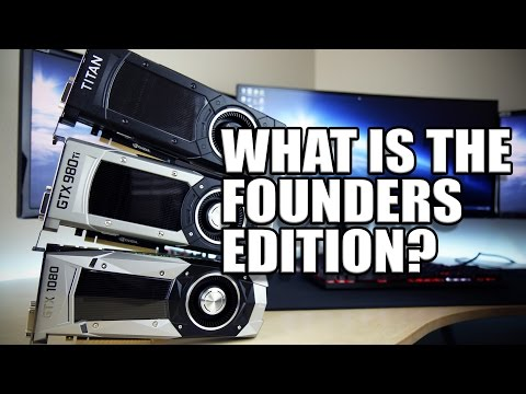 What is the GTX1080 and GTX1070 Founders Edition?