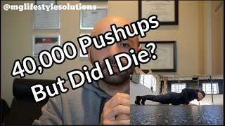 40,000 pushups, But did I Die? A before and after reflection :  MG Lifestyle Solutions