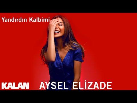 Aysel Elizade - Yandırdın Kalbimi [ Single © 2019 Kalan Müzik ]