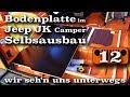 Bodenplatte für den Jeep JK, Selbstausbau | Vlog 12/ S3 | Wir seh'n uns unterwegs