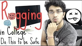 Ragging in College and Schools | How to be Safe | IT STILL HAPPENS?