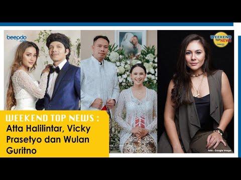 Weekend Top News: Atta Halilintar, Vicky Prasetyo dan Wulan Guritno