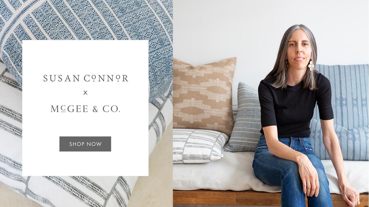 Susan Connor x McGee & Co.